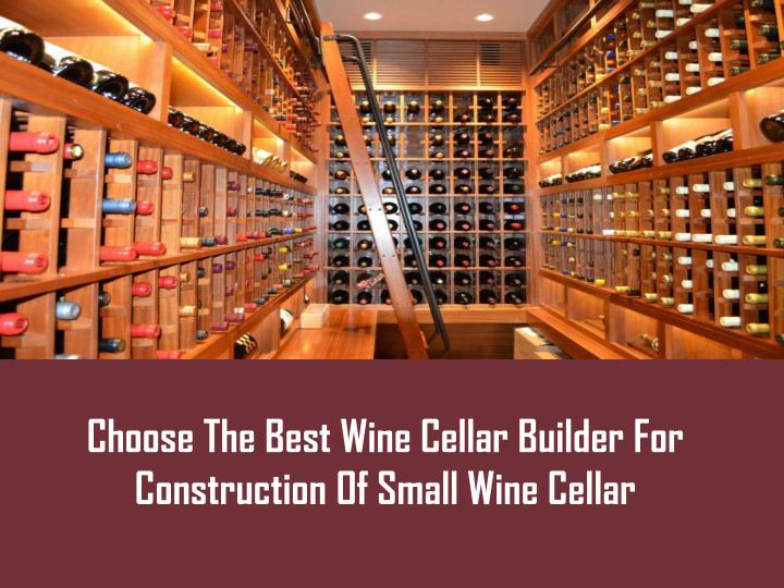 choose the best wine cellar builder n.