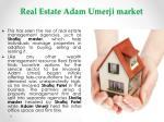 real estate adam umerji market