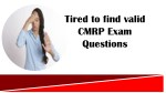 tired to find valid cmrp exam questions