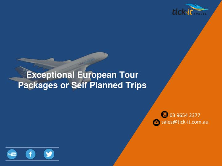 exceptional european tour packages or self n.