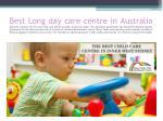 best long day care centre in australia australia
