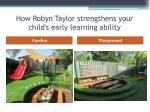 how robyn taylor strengthens your child s early learning ability