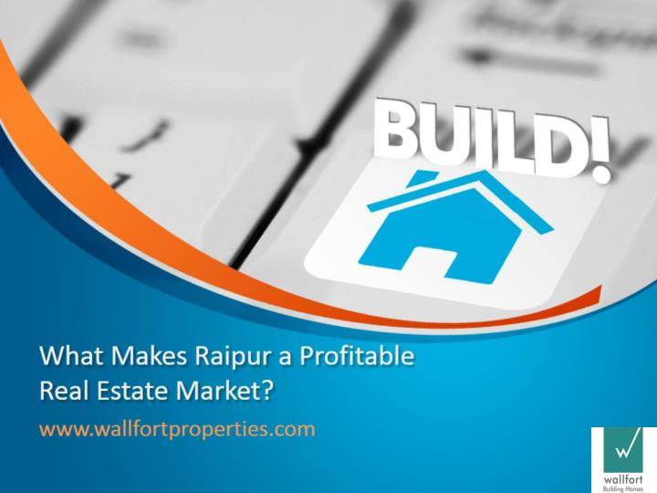 what makes raipur a profitable real estate market n.