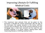 improving lifestyle or fulfilling medical costs