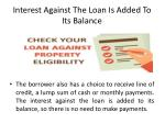 interest against the loan is added to its balance