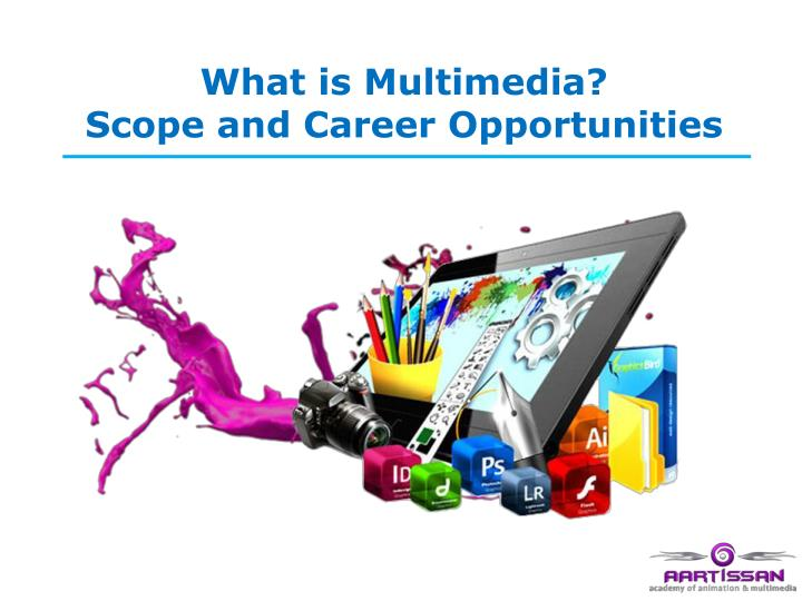 what is multimedia scope and career opportunities n.
