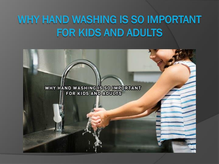 why hand washing is so important for kids and adults n.