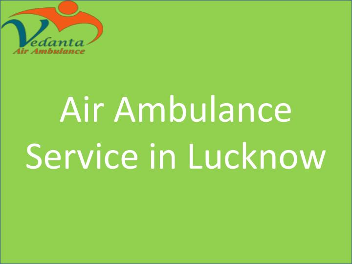 air ambulance service in lucknow n.