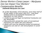 denver workers comp lawyer marijuana use can impact your workers compensation benefits 3