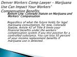 denver workers comp lawyer marijuana use can impact your workers compensation benefits 4