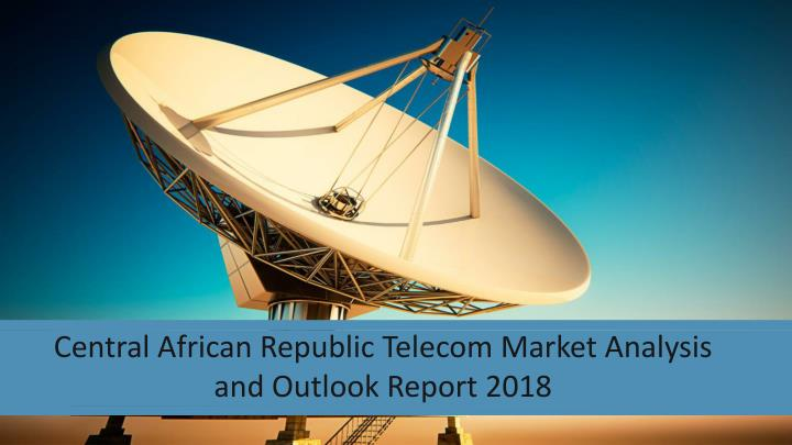 central african republic telecom market analysis n.