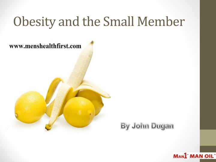 obesity and the small member n.