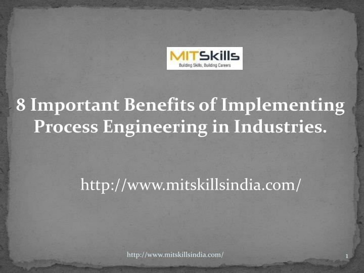 8 important benefits of implementing process n.