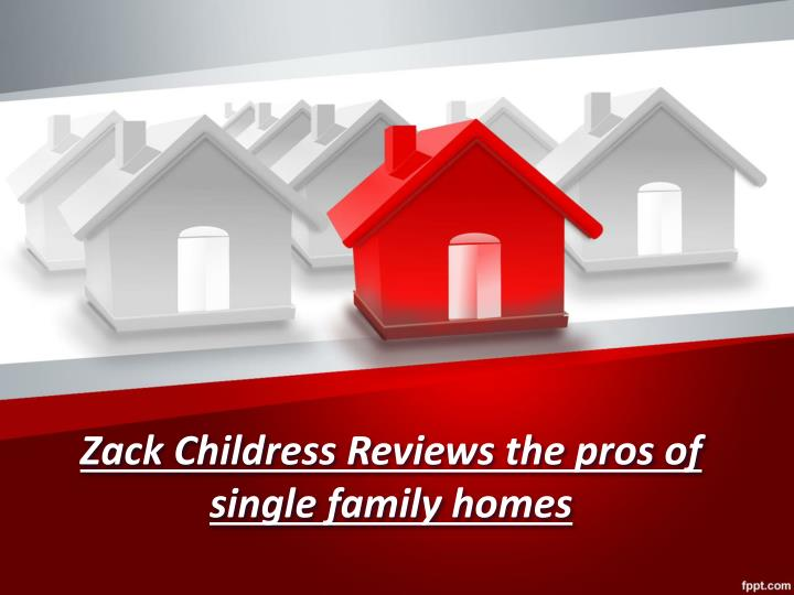 zack childress reviews the pros of single family homes n.