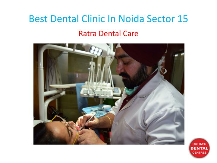 best dental clinic in noida sector 15 n.