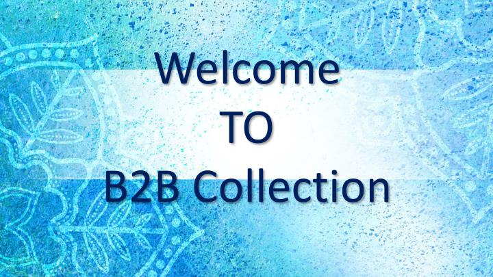 welcome to b2b collection n.