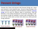 pennant strings