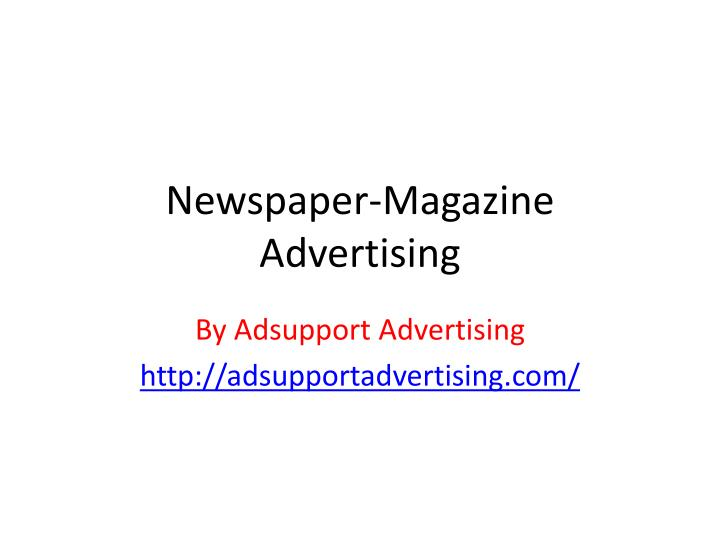 newspaper magazine advertising n.