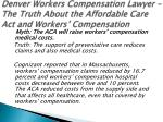 denver workers compensation lawyer the truth about the affordable care act and workers compensation 5