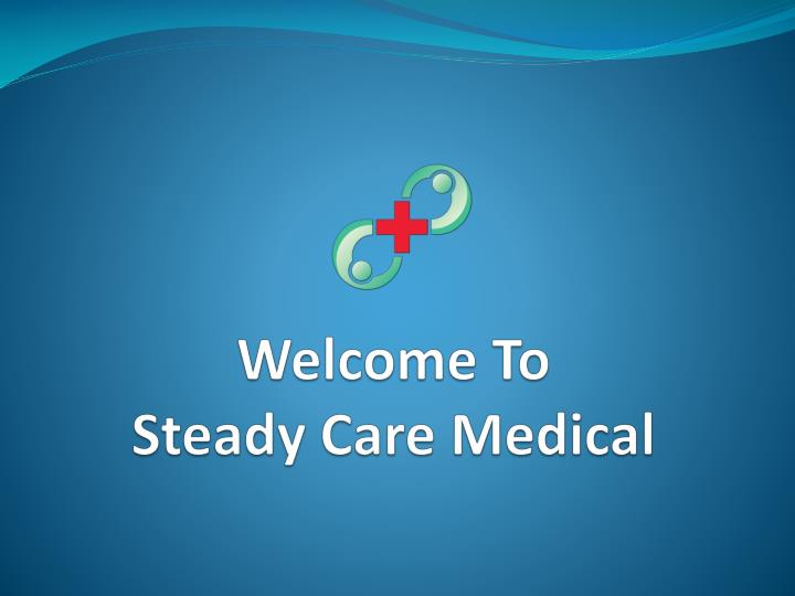 welcome to steady care medical n.