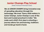 junior champs play school india s premium preschool chain