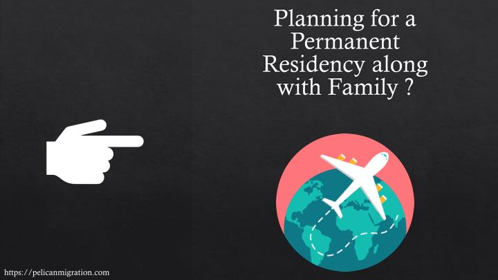 planning for a permanent residency along with n.