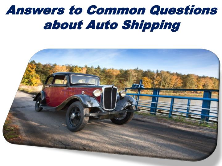 answers to common questions about auto shipping n.