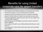 benefits for using united corporate cars for airport transfers