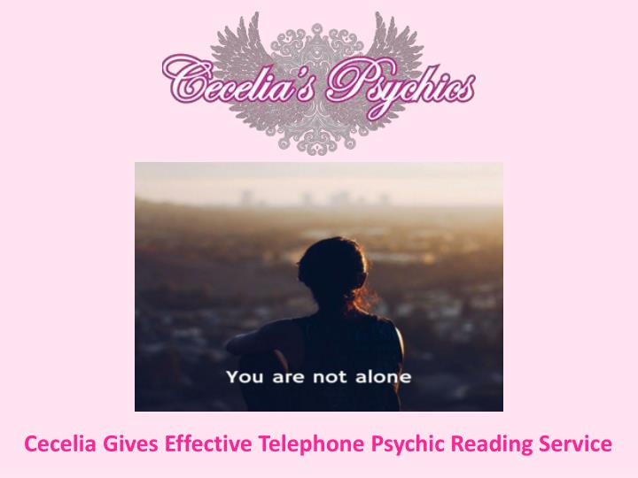 cecelia gives effective telephone psychic reading n.