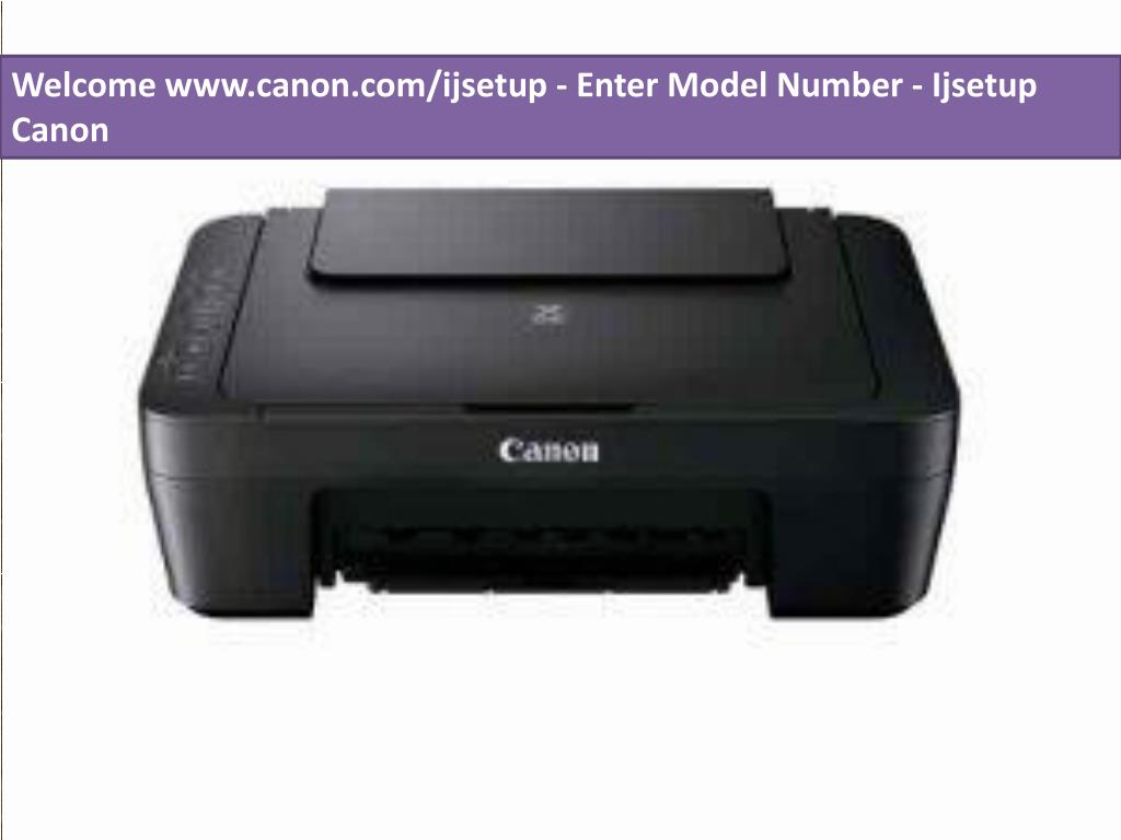 PPT   www.canon.com/ijsetup   Enter Model Number   Ijsetup Canon ...