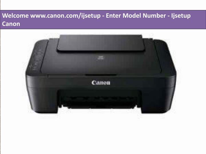 welcome www canon com ijsetup enter model number n.