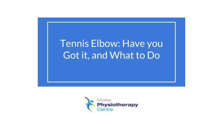 tennis elbow have you got it and what to do n.