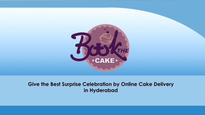 give the best surprise celebration by online cake n.