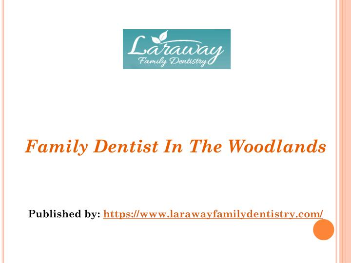family dentist in the woodlands published n.