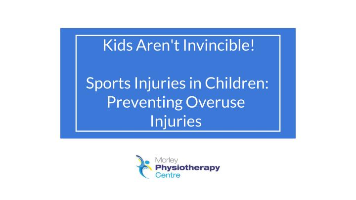 kids aren t invincible sports injuries in children preventing overuse injuries n.