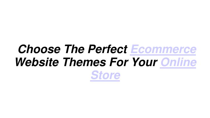 choose the perfect ecommerce website themes for your online store n.