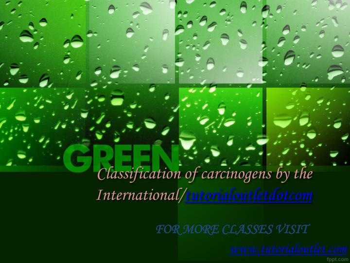 classification of carcinogens by the international tutorialoutletdotcom n.