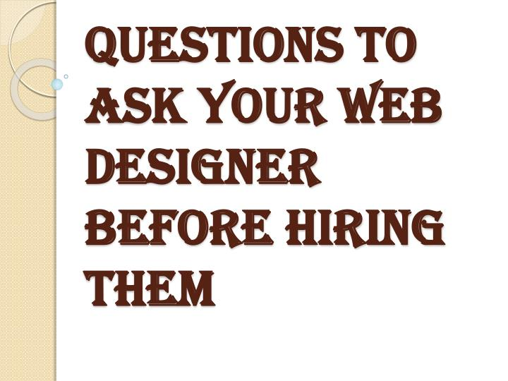 questions to ask your web designer before hiring them n.