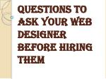 questions to ask your web designer before hiring them