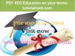 psy 450 education on your terms tutorialrank com