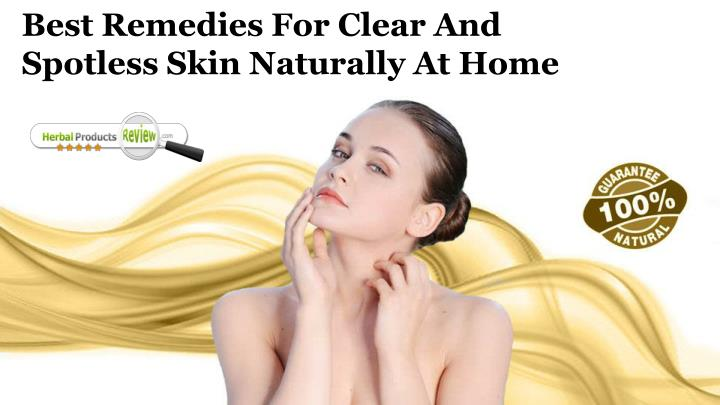 best remedies for clear and spotless skin n.