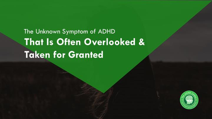 the unknown symptom of adhd n.