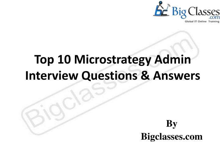top 10 microstrategy admin interview questions answers n.