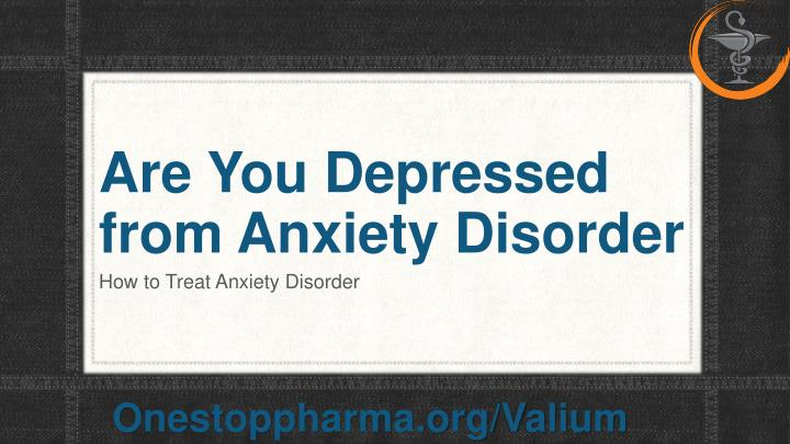 are you depressed from anxiety disorder n.