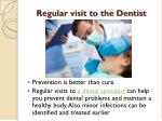 regular visit to the dentist