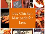 buy chicken marinade for less