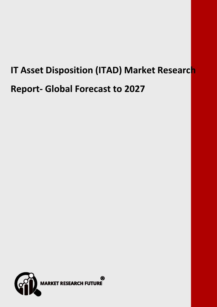 it asset disposition itad market research report n.