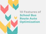 10 features of school bus route auto optimization