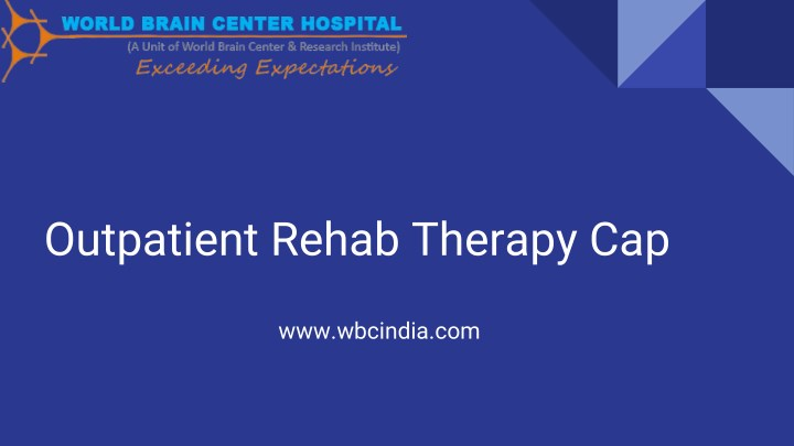 outpatient rehab therapy cap n.