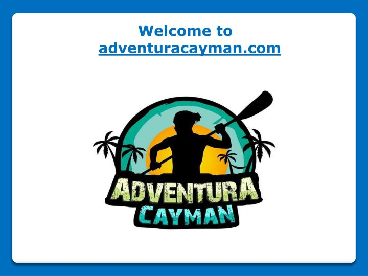 welcome to adventuracayman com n.
